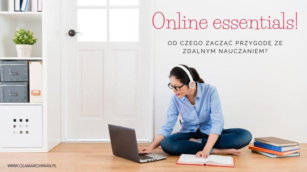 online essentals - od czego zacząć przygodę ze zdalnym nauczaniem